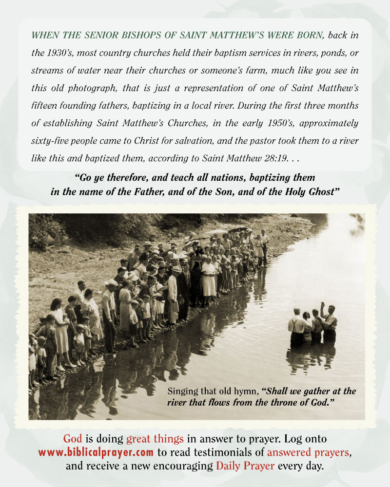 In the 1930's, most country churches held their baptism services in rivers ...
